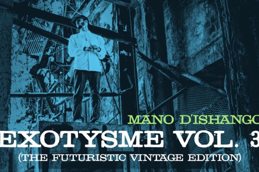 Exotysme Vol 3. (The Futuristic Vintage Edition), By Mano d'iShango