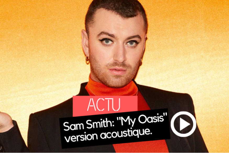 "Sam Smith: une version acoustique de ""My Oasis"""