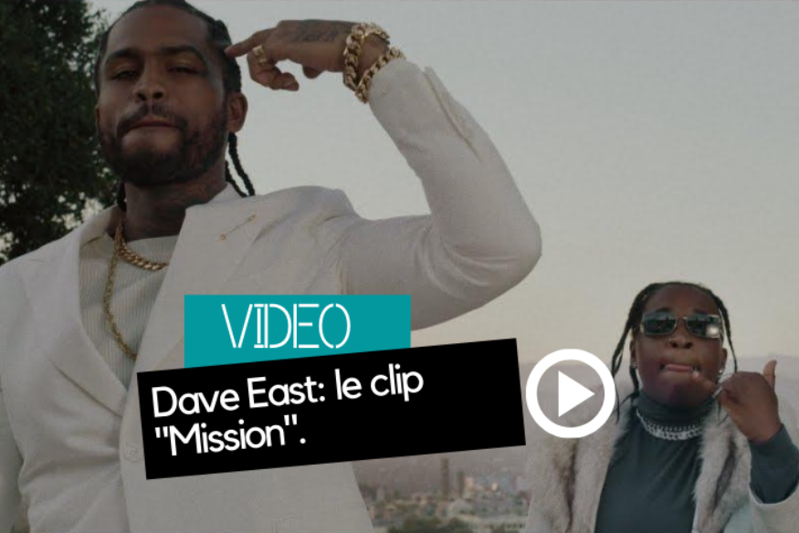 "Dave East: le clip ""Mission"""