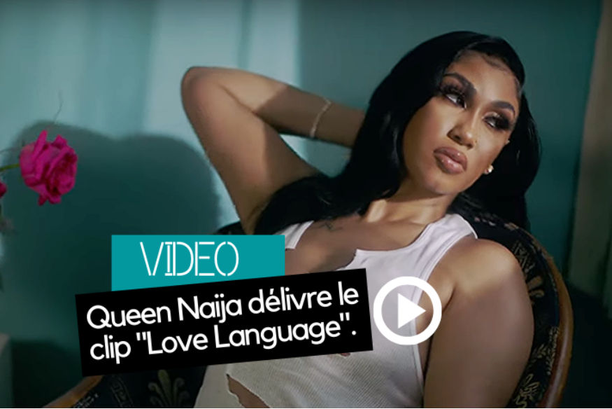 "Queen Naija délivre le clip ""Love Language"""