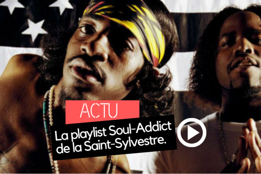 La playlist Soul-Addict de la Saint-Sylvestre