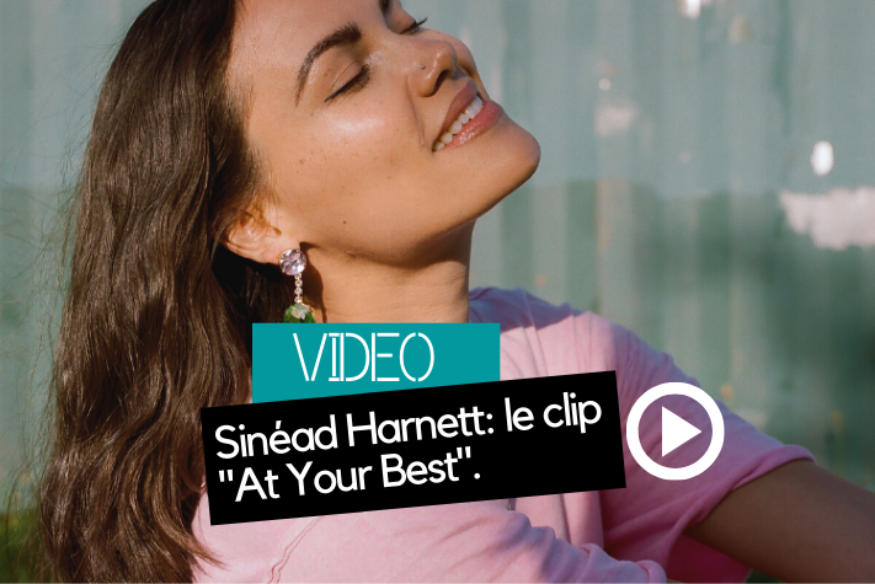 "Sinéad Harnett: le clip ""At Your Best (You Are Love)"""
