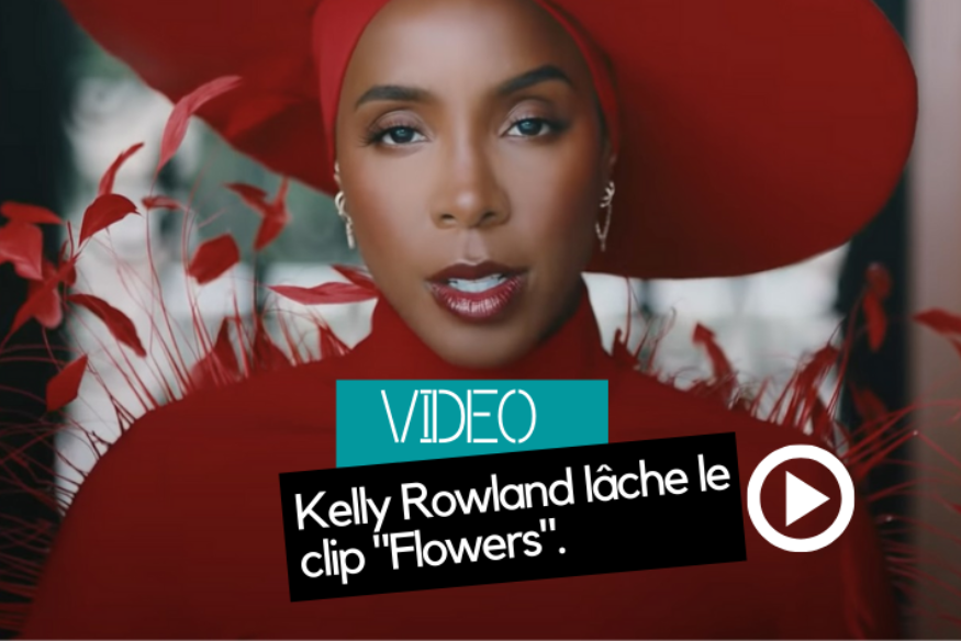 "Kelly Rowland partage le clip ""Flowers"""